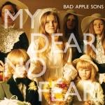 bad-apple-sons-musica-my-dear-no-fear